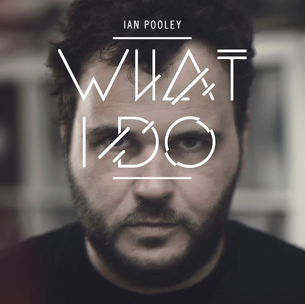 Ian-Pooley-What-I-Do