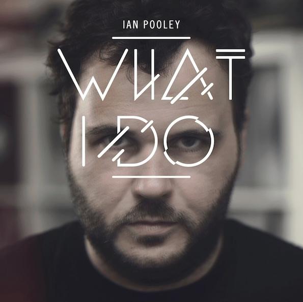 Ian-Pooley-What-I-Do