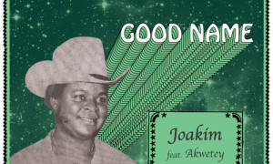 "William Onyeabor's ""Good Name"" by Joakim feat. Akwetey"